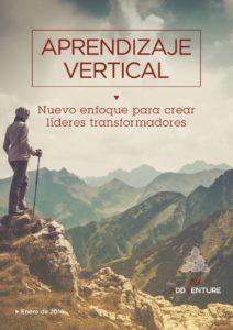 Aprendizaje vertical. Nuevo enfoque para crear líderes. Autor: Pablo Tovar. AddVenture.