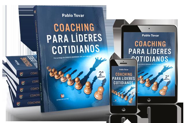 COACHING PARA LÍDERES COTIDIANOS Desarrolla y transforma tu vida hasta niveles extraordinarios